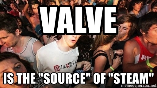 """Sudden Realization Ralph - VALVE  IS THE """"SOURCE"""" OF """"STEAM"""""""