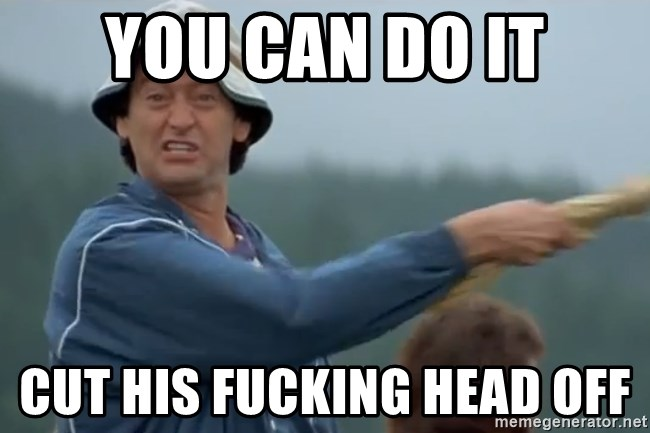 Happy Gilmore Jackass - You can do it Cut his fucking head off