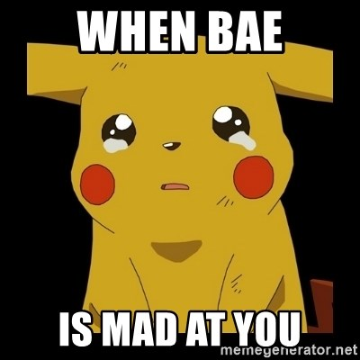 Pikachu crying - When Bae is mad at you