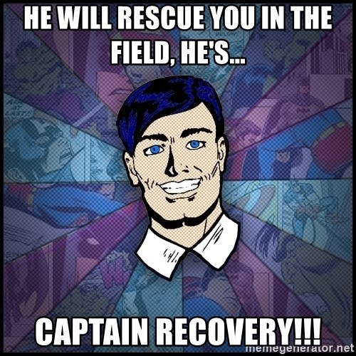 Cynical Superhero - He will rescue you in the field, he's... Captain Recovery!!!