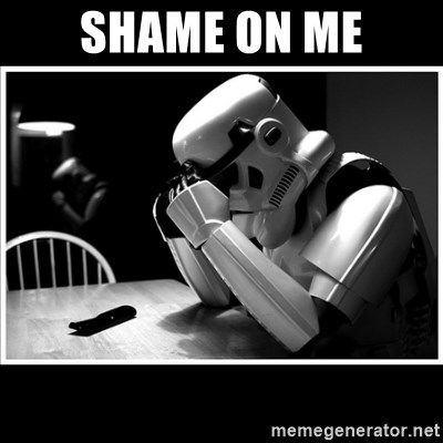 sad stormtrooper - Shame on me