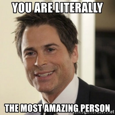 Chris Traeger - you are literally  the most amazing person