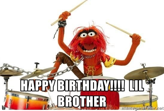 animal drums -  Happy birthday!!!!  lil brother