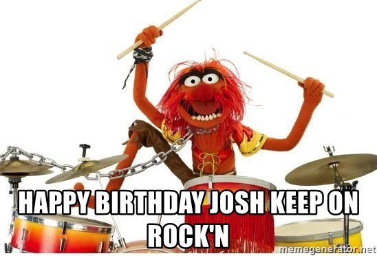 animal drums -  Happy birthday Josh keep on rock'n