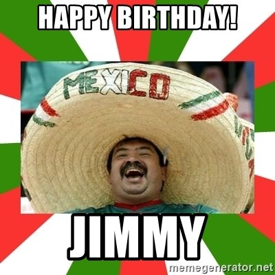 Sombrero Mexican - Happy Birthday! Jimmy