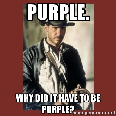 Indiana Jones - Purple. Why did it have to be purple?