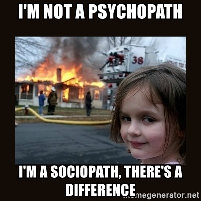 What are some good memes about psychopaths and sociopaths? - Quora