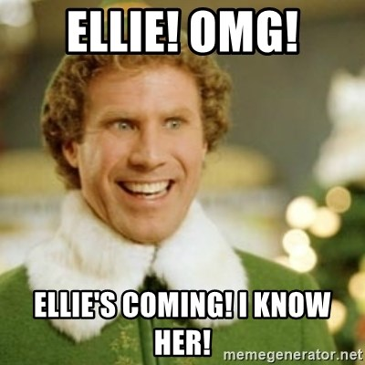 56385109 ellie! omg! ellie's coming! i know her! buddy the elf meme generator
