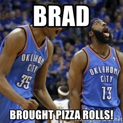 brad brought pizza rolls kd james harden