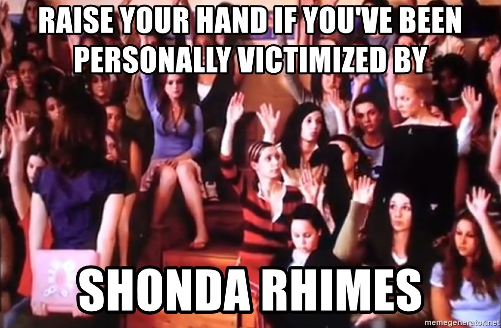 56415413 raise your hand if you've been personally victimized by shonda