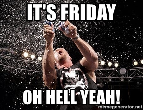 It's Friday OH HELL YEAH! - stone cold steve austin texas ...