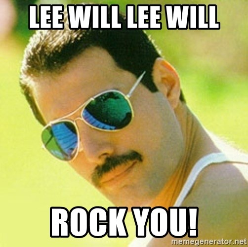 typical Queen Fan - Lee will Lee will Rock You!