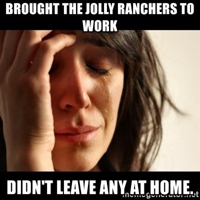 crying girl sad - Brought the Jolly Ranchers to work Didn't leave any at home.