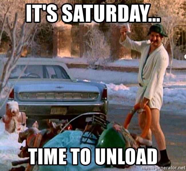 Cousin Eddie - It's Saturday... Time to unload