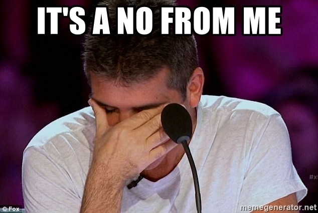 It S A No From Me Simon Cowell Shame Meme Generator
