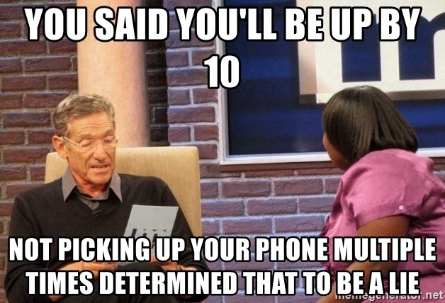 Maury Lie Detector - You said you'll be up by 10 Not picking up your phone multiple times determined that to be a lie