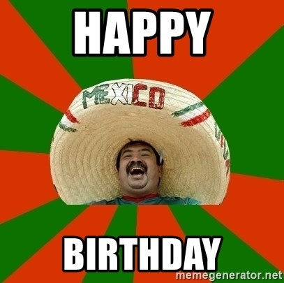 Successful Mexican - Happy birthday