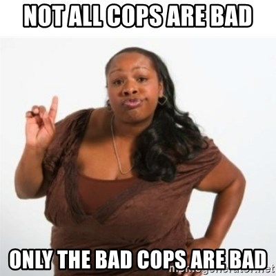 strong independent black woman asdfghjkl - not all cops are bad only the bad cops are bad