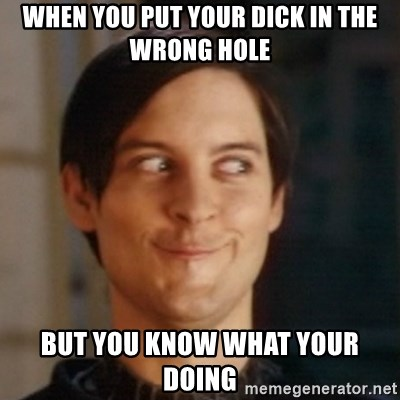 You dick hole Wrong