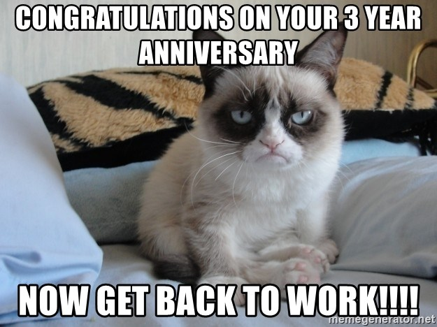 Congratulations work anniversary meme work.best of the funny meme