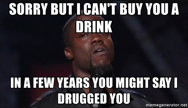 Kevin Hart Face - sorry but i can't buy you a drink in a few years you might say i drugged you