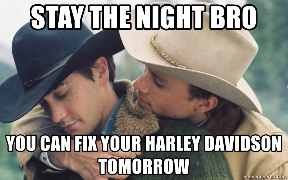 stay the night bro you can fix your harley davidson tomorrow