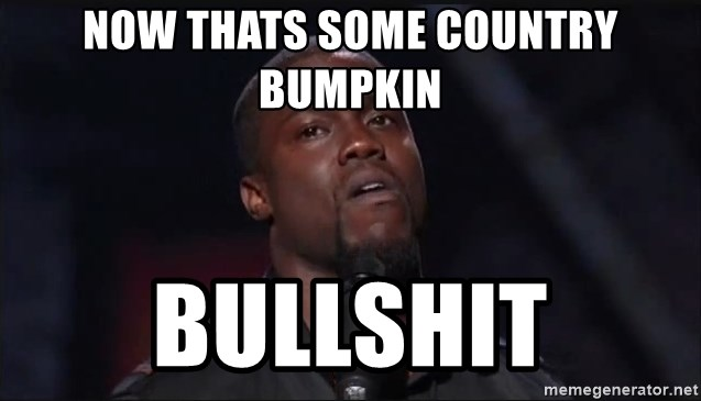 Kevin Hart Face - NOW THATS SOME COUNTRY BUMPKIN BULLSHIT