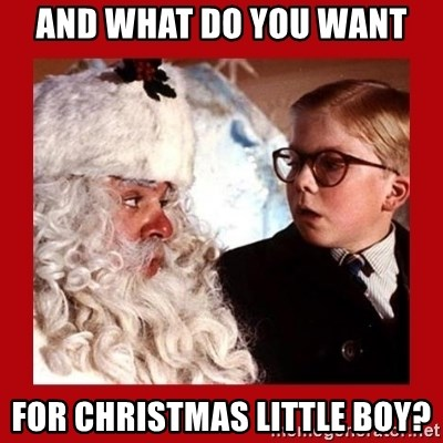 A christmas story - And what do you want for Christmas little boy?