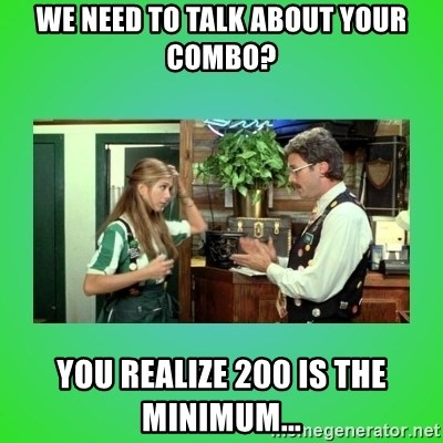 Office Space Flair - We need to talk about your combo? You realize 200 is the minimum...