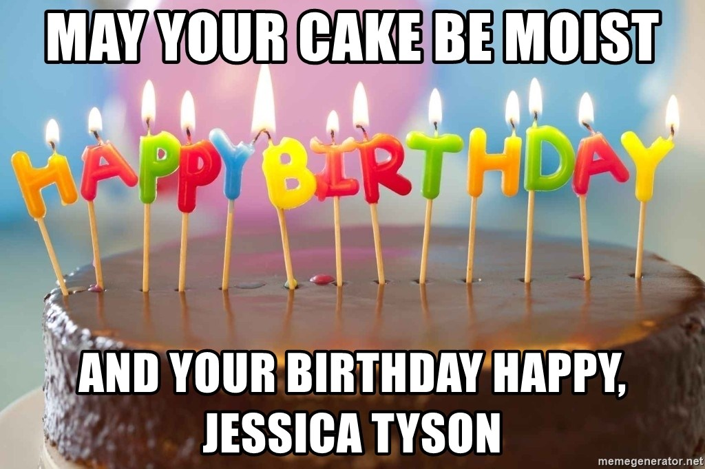Peachy May Your Cake Be Moist And Your Birthday Happy Jessica Tyson Funny Birthday Cards Online Unhofree Goldxyz