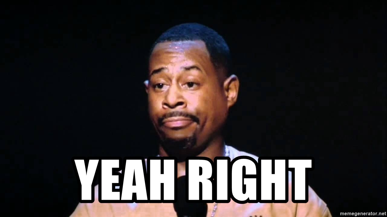 Yeah Right Martin Lawrence 2 Meme Generator