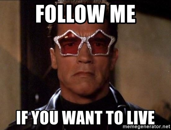 follow-me-if-you-want-to-live.jpg