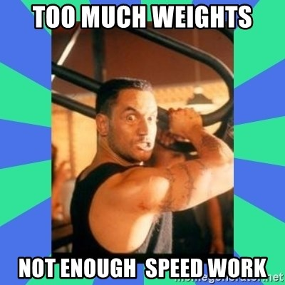 56898651 too much weights not enough speed work jake the muss meme generator