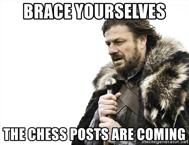 brace yourselves boromir - Brace yourselves the chess posts are coming