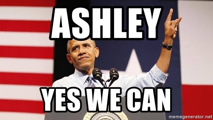 yes we can - Ashley Yes we can