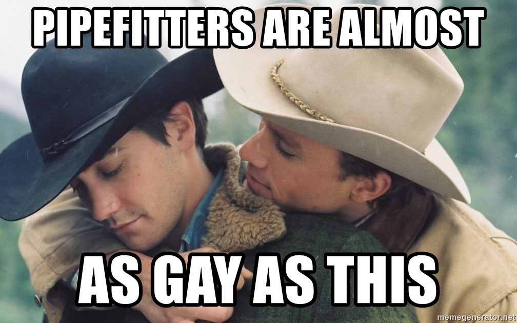 Pipefitters Are Almost As Gay As This Brokeback Mountain Meme