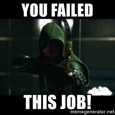 YOU HAVE FAILED THIS CITY - You failed  this job!
