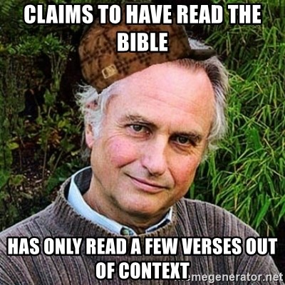 Scumbag atheist - Claims to have read the Bible Has only read a few verses out of context