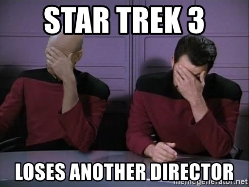 Picard-Riker Tag team - Star Trek 3  Loses another director