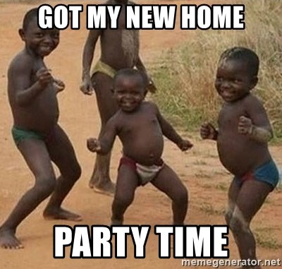 57051765 got my new home party time happy african kids meme generator