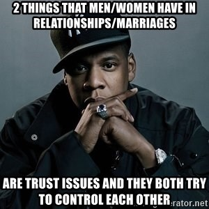 2 things that men/women have in relationships/marriages are