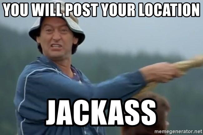 Happy Gilmore Jackass - You will post your location Jackass