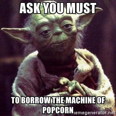 yoda star wars - Ask you must To borrow the machine of popcorn