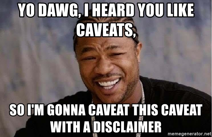 Image result for caveat meme