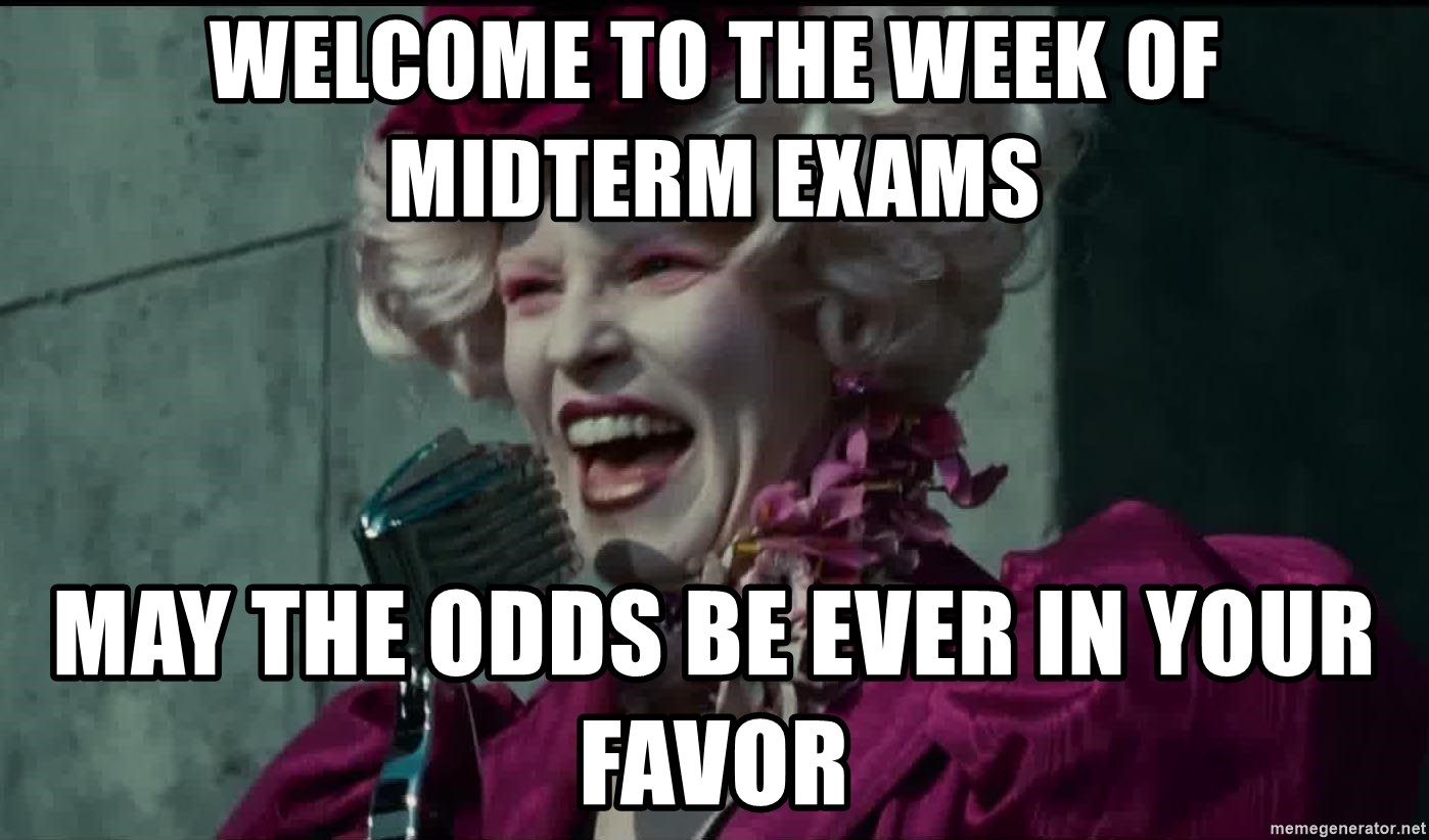 effieef - Welcome to the Week of Midterm Exams May the Odds be Ever in your Favor