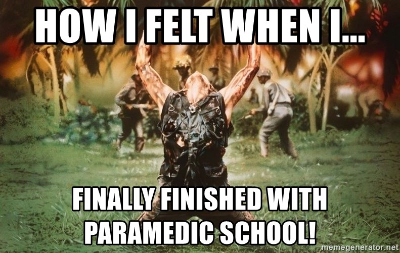how i felt when i finally finished with paramedic school how i felt when i finally finished with paramedic school