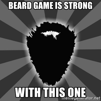 Beard Game Is Strong With This One Beard Meme Generator
