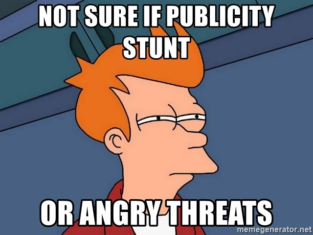 Futurama Fry - not sure if publicity stunt or angry threats