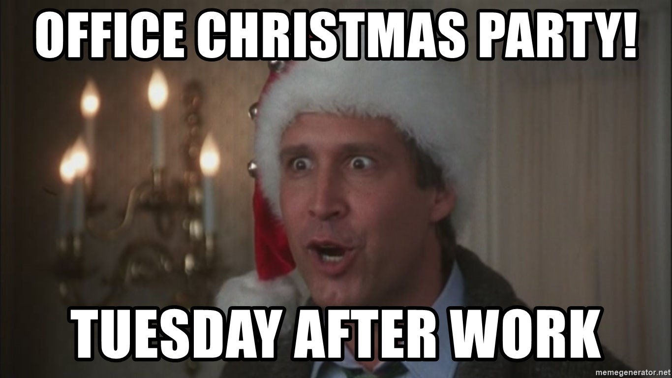 office christmas party tuesday after work chevy chase christmas meme generator