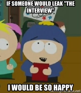 """Craig would be so happy - If someone would leak """"The Interview"""" I would be so happy"""